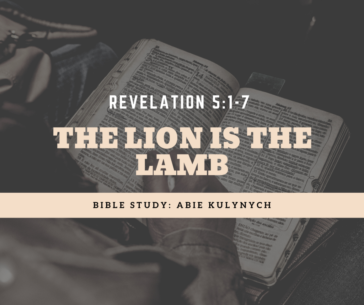 "Revelation 5:1-7 ""The Lion is the Lamb"""