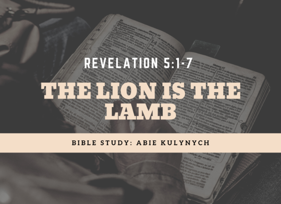 """Revelation 5:1-7 """"The Lion is the Lamb"""""""