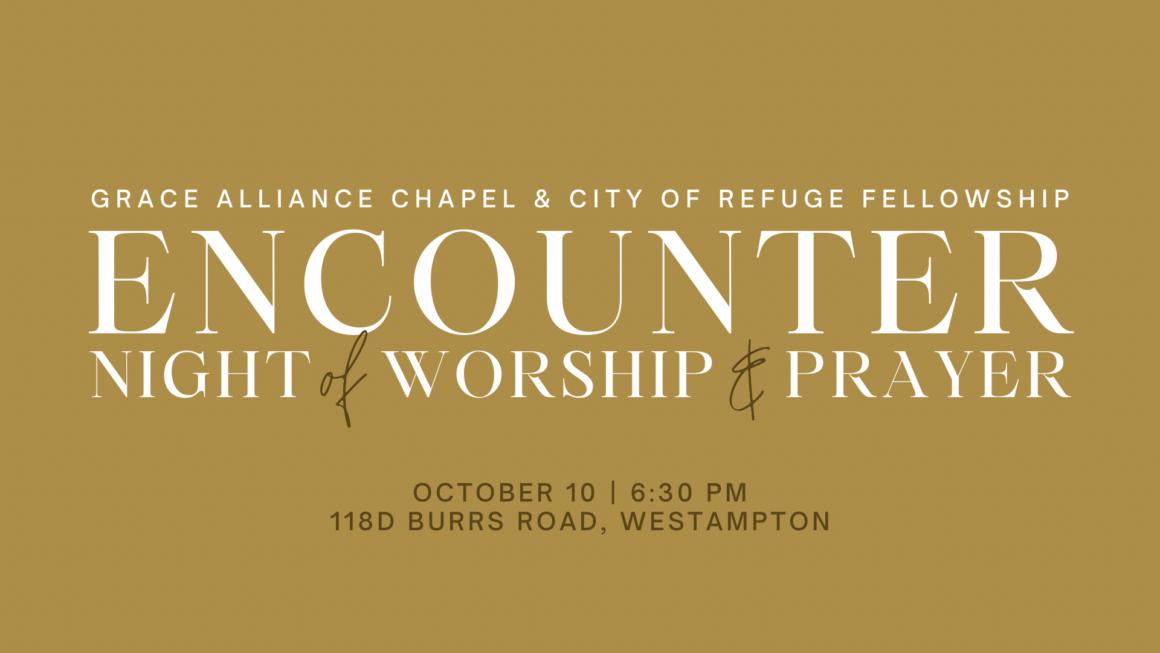 Encounter Night of Worship & Prayer: Sunday, October 10th at 630pm