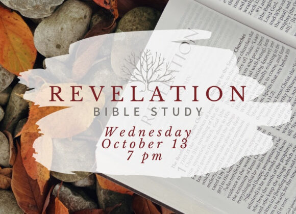 Revelation Bible Study: This Wednesday, October 13th at 7pm